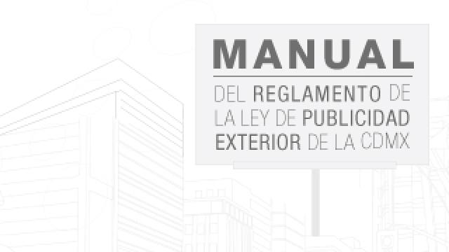 Manual del Reglamento de La Ley de Publicidad Exterior de la CDMX